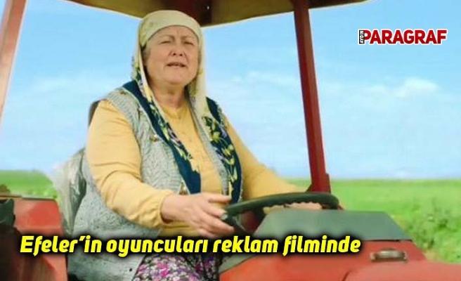 Efeler'in oyuncuları reklam filminde