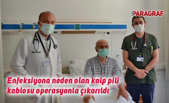 Enfeksiyona neden olan kalp pili kablosu operasyonla çıkarıldı