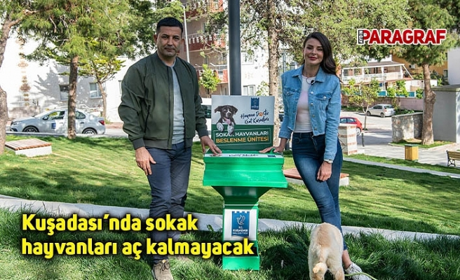 Kuşadası'nda sokak hayvanları aç kalmayacak