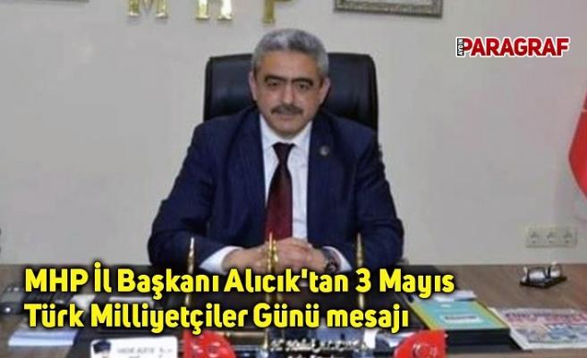 MHP İl Başkanı Alıcık'tan 3 Mayıs Türk Milliyetçiler Günü mesajı