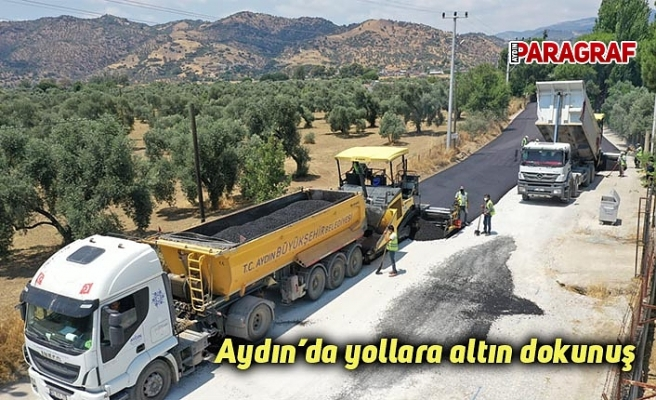Aydın'da yollara altın dokunuş