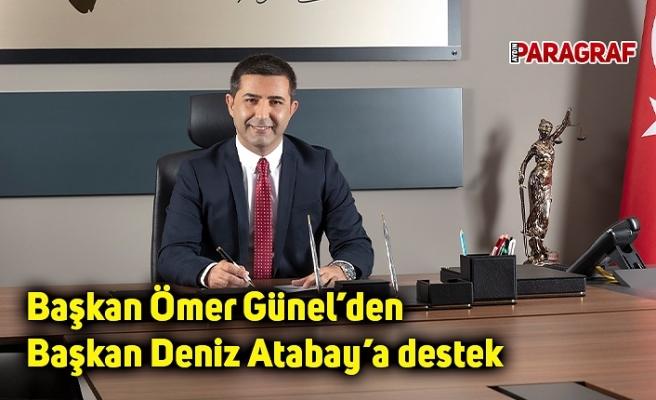 Başkan Ömer Günel'den Başkan Deniz Atabay'a destek