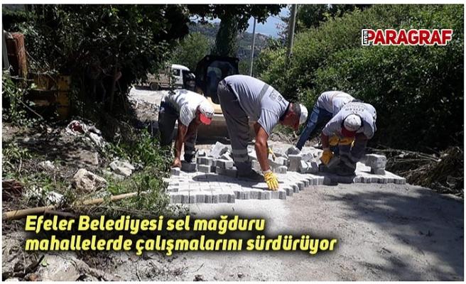 Efeler Belediyesi sel mağduru mahallelerde çalışmalarını sürdürüyor