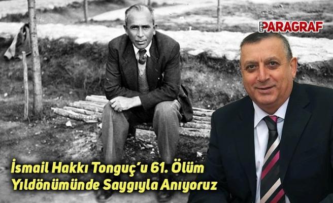 İsmail Hakkı Tonguç'u 61. Ölüm Yıldönümünde Saygıyla Anıyoruz