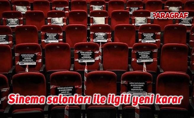 Sinema salonları ile ilgili yeni karar