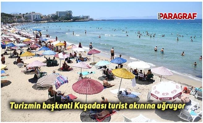 Turizmin başkenti Kuşadası turist akınına uğruyor