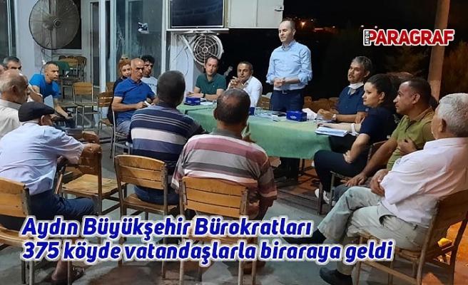 Aydın Büyükşehir Bürokratları 375 köyde vatandaşlarla biraraya geldi
