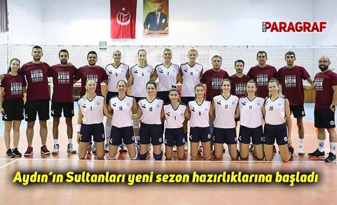 Aydın'ın Sultanları yeni sezon hazırlıklarına başladı