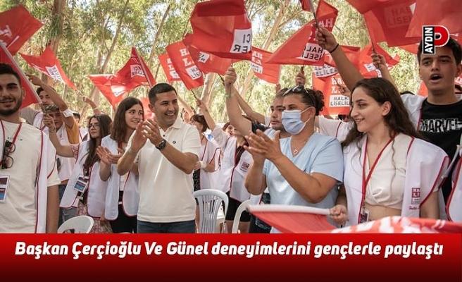 Başkan Çerçioğlu Ve Günel deneyimlerini gençlerle paylaştı