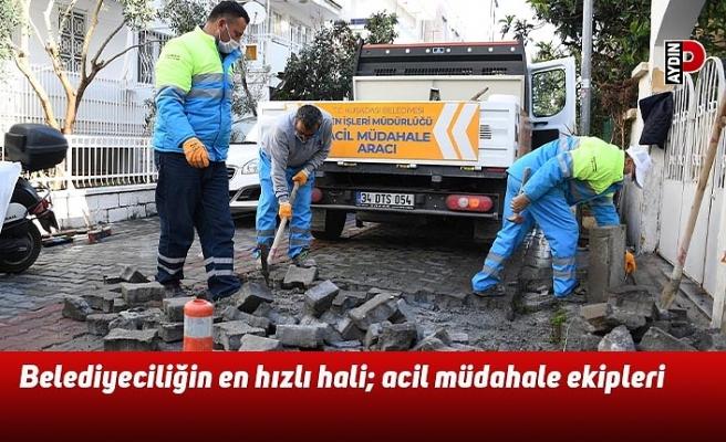 Belediyeciliğin en hızlı hali; acil müdahale ekipleri