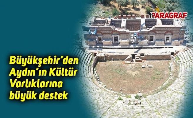 Büyükşehir'den Aydın'ın Kültür Varlıklarına büyük destek