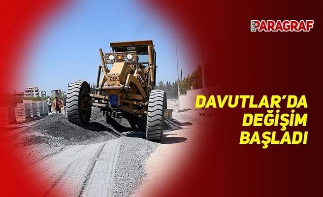 DAVUTLAR'DA DEĞİŞİM BAŞLADI