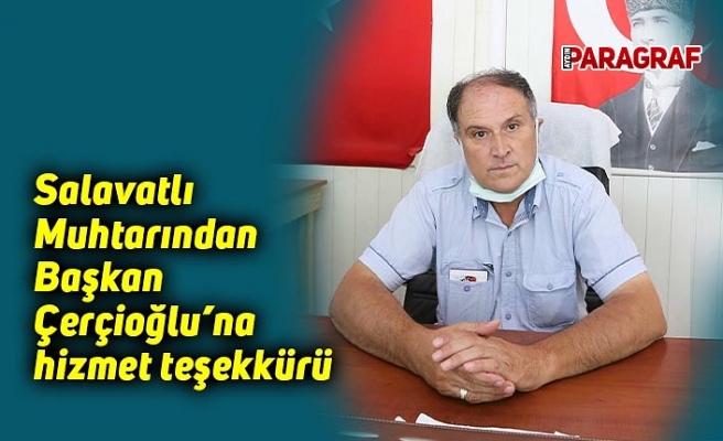 Salavatlı Muhtarından Başkan Çerçioğlu'na hizmet teşekkürü