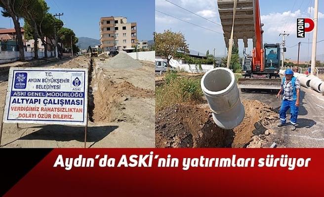 Aydın'da ASKİ'nin yatırımları sürüyor