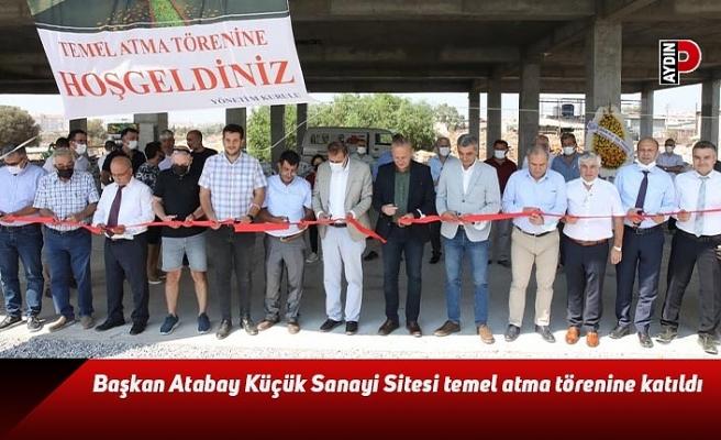 Başkan Atabay Küçük Sanayi Sitesi temel atma törenine katıldı