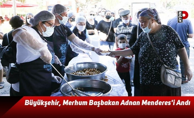Büyükşehir, Merhum Başbakan Adnan Menderes'i Andı