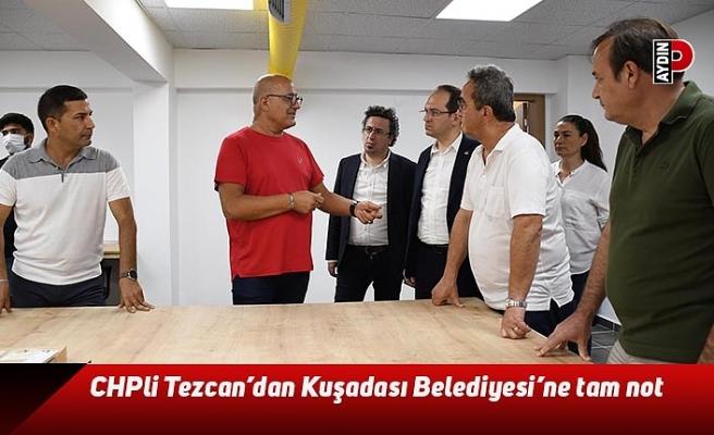 CHP'li Tezcan'dan Kuşadası Belediyesi'ne tam not