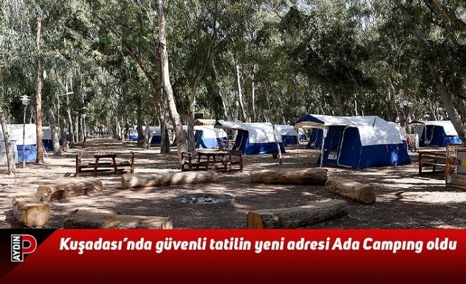 Kuşadası'nda güvenli tatilin yeni adresi Ada Campıng oldu
