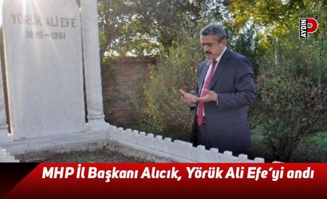 MHP İl Başkanı Alıcık, Yörük Ali Efe'yi andı