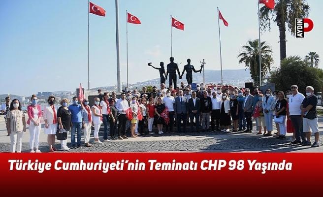 Türkiye Cumhuriyeti'nin Teminatı CHP 98 Yaşında