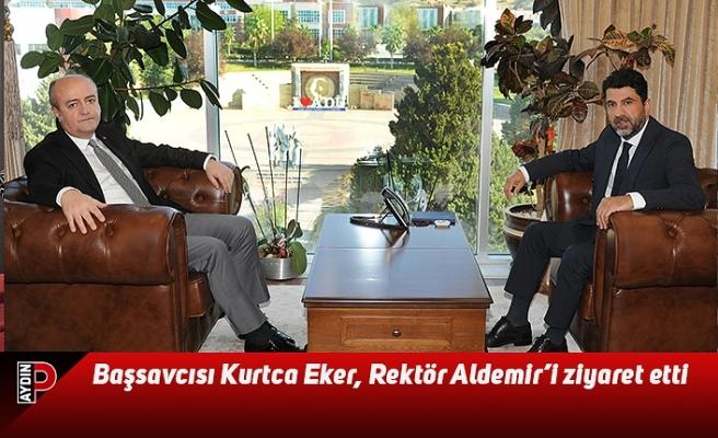 Başsavcısı Kurtca Eker, Rektör Aldemir'i ziyaret etti