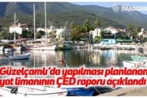 Güzelçamlı'da yapılması planlanan yat limanının ÇED raporu açıklandı