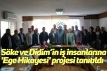 Söke ve Didim'in iş insanlarına 'Ege Hikayesi' projesi tanıtıldı