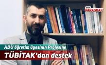 ADÜ öğretim üyesinin Projesine TÜBİTAK'dan destek