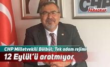 Bülbül; Tek adam rejimi 12 Eylül'ü aratmıyor