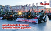 Aydın Büyükşehir Belediyesi iş makinesi filosunu güçlendirdi