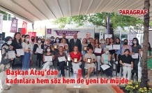 Başkan Atay'dan kadınlara hem söz hem de yeni bir müjde