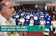 Başkan Kaya'dan çağrı; Gelin Birlikte Yönetelim