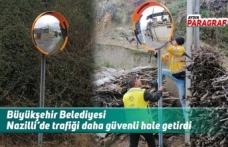 Büyükşehir Belediyesi Nazilli'de trafiği daha güvenli hale getirdi