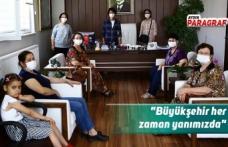 """""""Büyükşehir her zaman yanımızda"""""""