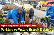 Aydın Büyükşehir Belediyesi'den Parklara ve Yollara Estetik Dokunuş