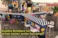 Kuşadası Belediyesi'nin turistik tesisleri sezona hazırlanıyor