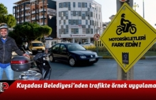 Kuşadası Belediyesi'nden trafikte örnek uygulama