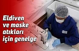 Eldiven ve maske atıkları için genelge
