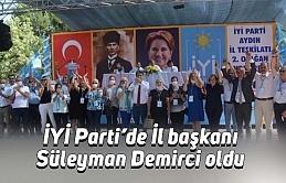 İYİ Parti'de İl başkanı Süleyman Demirci oldu