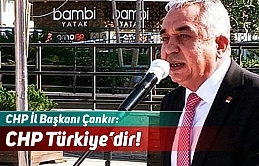 CHP İl Başkanı Çankır: CHP Türkiye'dir!