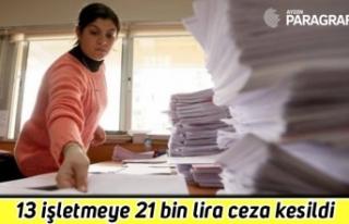 13 işletmeye 21 bin lira ceza kesildi