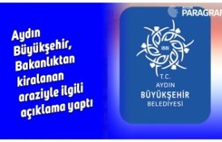Aydın Büyükşehir, Bakanlıktan kiralanan araziyle...