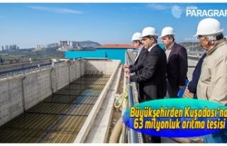 Büyükşehirden Kuşadası'na 63 milyonluk arıtma...