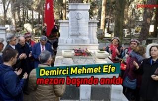 Demirci Mehmet Efe mezarı başında anıldı