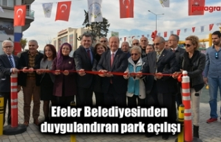 Efeler Belediyesinden duygulandıran park açılışı