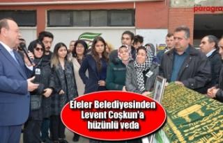 Efeler Belediyesinden Levent Coşkun'a hüzünlü...