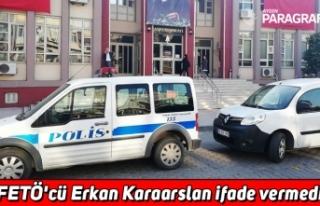 FETÖ'cü Erkan Karaarslan ifade vermedi