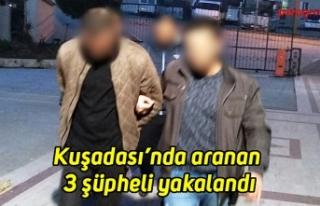 Kuşadası'nda aranan 3 şüpheli yakalandı