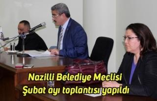 Nazilli Belediye Meclisi Şubat ayı toplantısı...