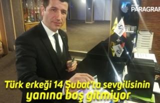Türk erkeği 14 Şubat'ta sevgilisinin yanına...